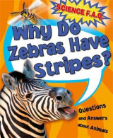Omslag - Why Do Zebras Have Stripes? Questions and Answers About Animals