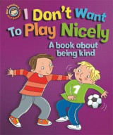Omslag - I Don't Want to Play Nicely: A Book About Being Kind