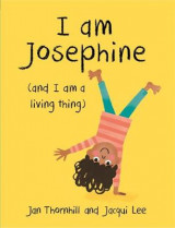 Omslag - I am Josephine - And I am a Living Thing