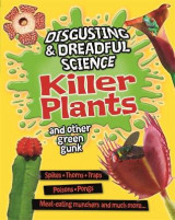 Omslag - Disgusting and Dreadful Science: Killer Plants and Other Green Gunk