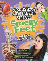 Omslag - Disgusting and Dreadful Science: Smelly Feet and Other Body Horrors