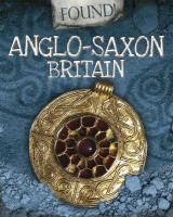 Omslag - Found!: Anglo-Saxon Britain