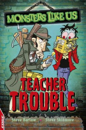 EDGE: Monsters Like Us: Teacher Trouble av Steve Barlow og Steve Skidmore (Heftet)