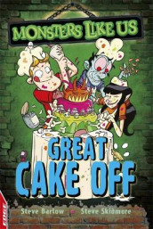 EDGE: Monsters Like Us: Great Cake Off av Steve Barlow og Steve Skidmore (Heftet)