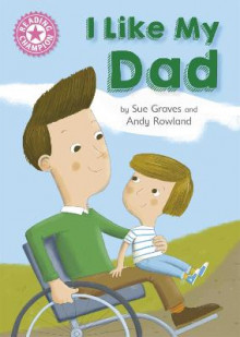 Reading Champion: I Like My Dad av Sue Graves (Heftet)