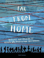 Far From Home: Refugees and migrants fleeing war, persecution and poverty av Cath Senker (Heftet)