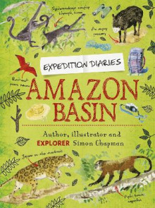 Expedition Diaries: Amazon Basin av Simon Chapman (Heftet)