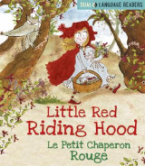 Omslag - Dual Language Readers: Little Red Riding Hood: Le Petit Chaperon Rouge