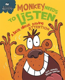 Behaviour Matters: Monkey Needs to Listen - A book about paying attention av Sue Graves (Heftet)