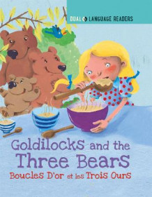 Dual Language Readers: Goldilocks and the Three Bears: Boucle D'or Et Les Trois Ours av Anne Walter (Heftet)