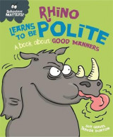 Omslag - Behaviour Matters: Rhino Learns to be Polite - A book about good manners
