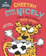 Omslag - Behaviour Matters: Cheetah Learns to Play Nicely - A book about being a good sport