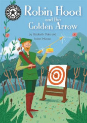 Reading Champion: Robin Hood and the Golden Arrow av Elizabeth Dale (Innbundet)