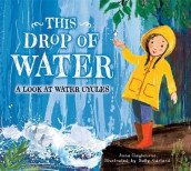 This Drop of Water av Anna Claybourne (Innbundet)