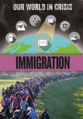 Our World in Crisis: Immigration av Claudia Martin (Innbundet)