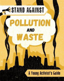 Stand Against: Pollution and Waste av Georgia Amson-Bradshaw (Innbundet)