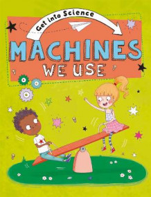 Get Into Science: Machines We Use av Jane Lacey (Innbundet)