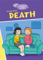 A Problem Shared: Talking About Death av Louise Spilsbury (Innbundet)