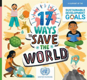 17 Ways to Save the World av Louise Spilsbury (Innbundet)