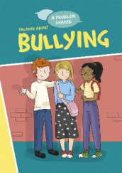 A Problem Shared: Talking About Bullying av Louise Spilsbury (Innbundet)