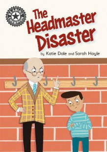 Reading Champion: The Headmaster Disaster av Katie Dale (Innbundet)