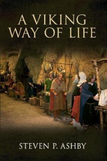 A viking way of life av Steven P. Ashby (Heftet)
