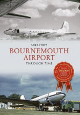 Omslag - Bournemouth Airport Through Time