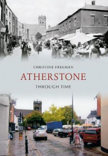 Atherstone Through Time av Christine Freeman (Heftet)