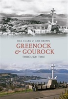 Greenock & Gourock Through Time av Bill Clark og Gaie Brown (Heftet)