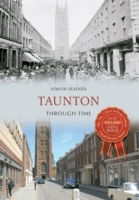 Taunton Through Time av Simon Haines (Heftet)