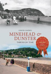 Minehead & Dunster Through Time av Simon Haines (Heftet)