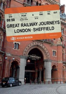 Great Railway Journeys: London to Sheffield by Rail av Roger Mason (Heftet)