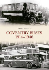 Coventry Buses 1914 - 1946 av David Harvey (Heftet)