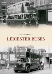 Leicester Buses av David Harvey (Heftet)