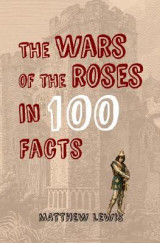 Omslag - The Wars of the Roses in 100 Facts