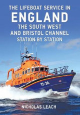 Omslag - The Lifeboat Service in England: The South West and Bristol Channel