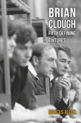 Omslag - Brian Clough Fifty Defining Fixtures