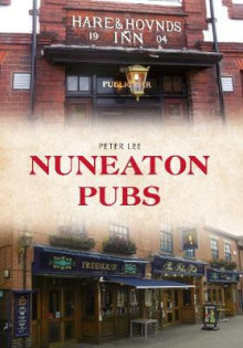 Nuneaton Pubs av Peter Lee (Heftet)