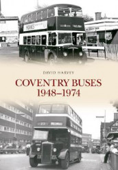 Coventry Buses 1948-1974 av David Harvey (Heftet)