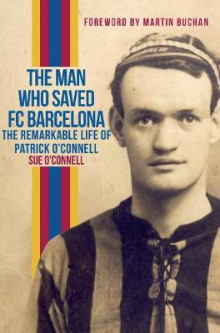 The Man Who Saved FC Barcelona av Sue O'Connell og Mark Metcalf (Heftet)