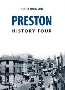 Preston History Tour av Keith Johnson (Heftet)