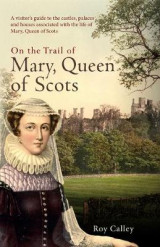Omslag - On the Trail of Mary, Queen of Scots