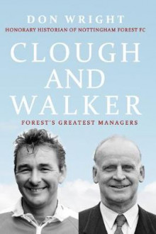 Clough and walker - forests greatest managers av Don Wright (Innbundet)