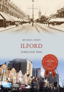 Ilford Through Time av Michael Foley (Heftet)
