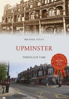 Upminster Through Time av Michael Foley (Heftet)