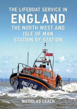 Omslag - The Lifeboat Service in England: The North West and Isle of Man