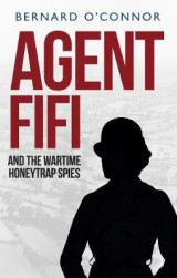 Omslag - Agent Fifi and the Wartime Honeytrap Spies