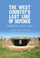 The West Country's Last Line of Defence av Andrew Powell-Thomas (Heftet)