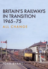Omslag - Britain's Railways in Transition 1965-75