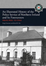 Omslag - An Illustrated History of the Police Service in Northern Ireland and its Forerunners